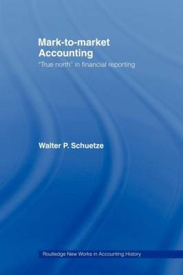 Mark to Market Accounting: 'True North' in Financial Reporting