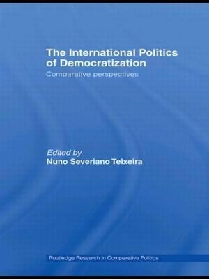 The International Politics of Democratization: Comparative Perspectives