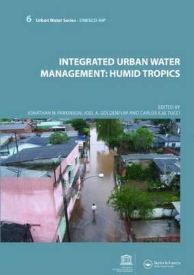 Integrated Urban Water Management: Humid Tropics: UNESCO-IHP