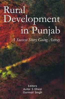 Rural Development in Punjab: A Success Story Going Astray