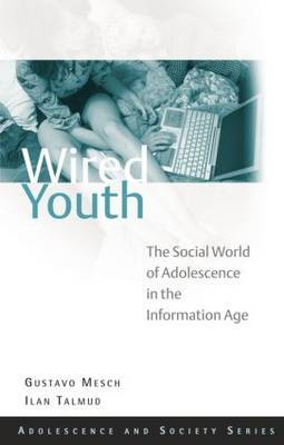 Wired Youth: The Social World of Adolescence in the Information Age