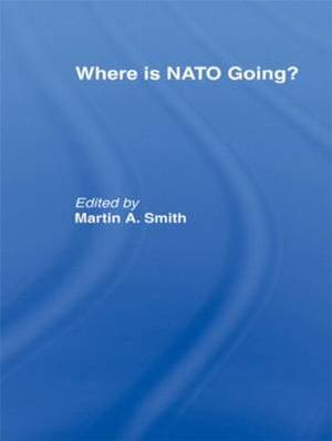Where is NATO Going?