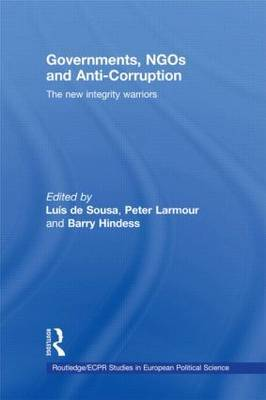 Governments, NGOs and Anti-Corruption: The New Integrity Warriors