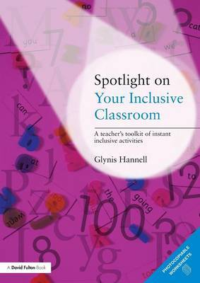 Spotlight on Your Inclusive Classroom: A Teacher's Toolkit of Instant Inclusive Activities