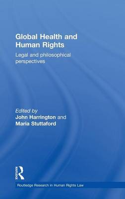 Global Health and Human Rights: Legal and Philosophical Perspectives