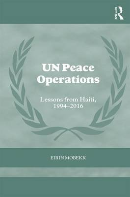 Peace Operations: Lessons from Haiti, 1994-2016