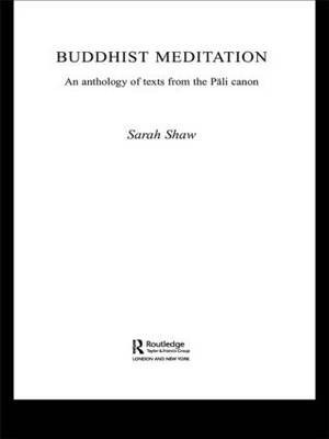 Buddhist Meditation: An Anthology of Texts from the Pali Canon