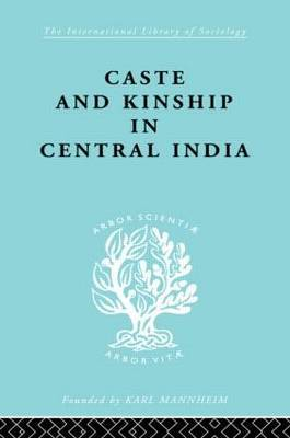Caste and Kinship in Central India: A Study of Fiji Indian Rural Society