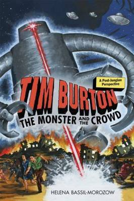 Tim Burton: The Monster and the Crowd: A Post-Jungian Perspective