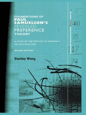 Foundations of Paul Samuelson's Revealed Preference Theory: A study by the method of rational reconstruction