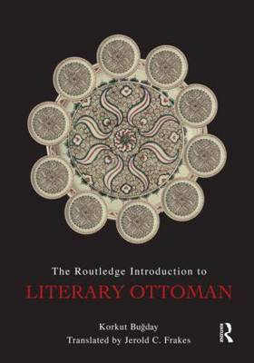 The Routledge Introduction to Literary Ottoman