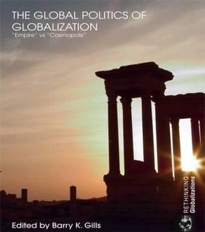 The Global Politics of Globalization:  Empire  vs  Cosmopolis