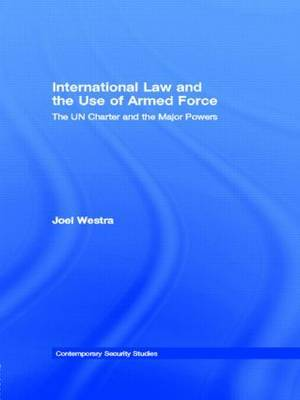 International Law and the Use of Armed Force: The UN Charter and the Major Powers