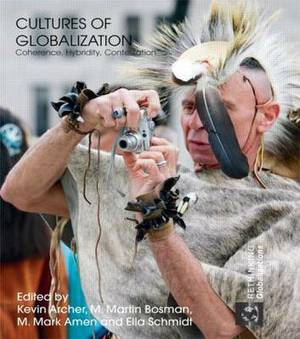 Cultures of Globalization: Coherence, Hybridity, Contestation