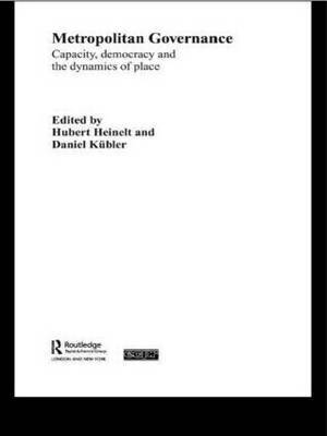 Metropolitan Governance in the 21st Century: Capacity, Democracy and the Dynamics of Place
