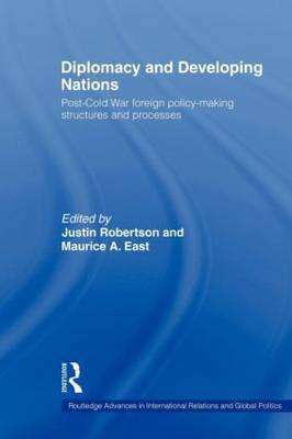 Diplomacy and Developing Nations: Post-Cold War Foreign Policy-Making Structures and Processes