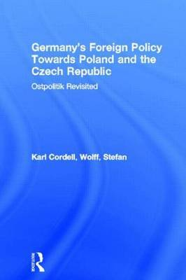Germany's Foreign Policy Towards Poland and the Czech Republic: Ostpolitik Revisited