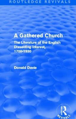 A Gathered Church: The Literature of the English Dissenting Interest, 1700-1930