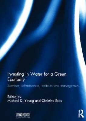 Investing in Water for a Green Economy: Services, Infrastructure, Policies and Management