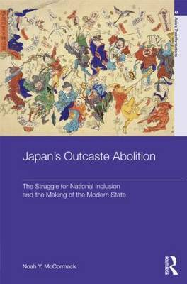 Japan's Outcaste Abolition: The Struggle for National Inclusion and the Making of the Modern State