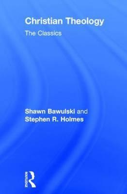 Christian Theology: The Classics