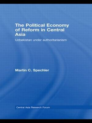 The Political Economy of Reform in Central Asia: Uzbekistan Under Authoritarianism