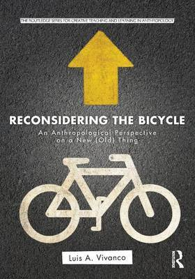Reconsidering the Bicycle: An Anthropological Perspective on a New (Old) Thing