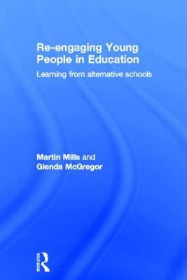 Re-engaging Young People in Education: Learning from alternative schools