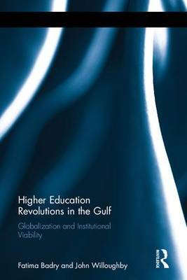 Higher Education Revolutions in the Gulf: Globalization and Institutional Viability