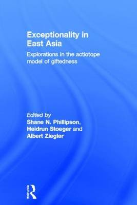 Exceptionality in East Asia: Explorations in the Actiotope Model of Giftedness