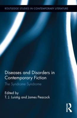 Diseases and Disorders in Contemporary Fiction: The Syndrome Syndrome