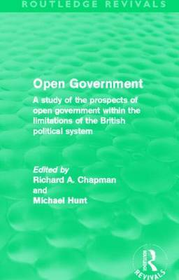 Open Government: A Study of the Prospects of Open Government within the Limitations of the British Political System
