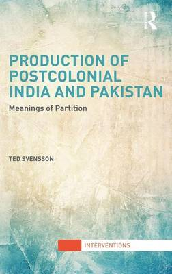 Production of Postcolonial India and Pakistan: Meanings of Partition