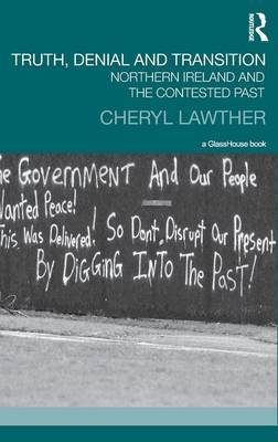 Truth, Denial and Transition: Northern Ireland and the Contested Past