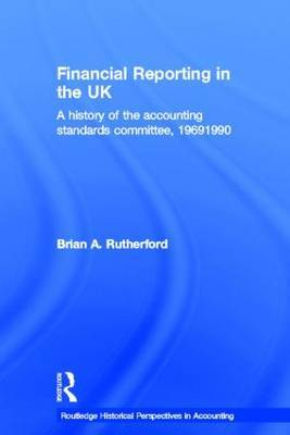 Financial Reporting in the UK: A History of the Accounting Standards Committee, 1969-1990