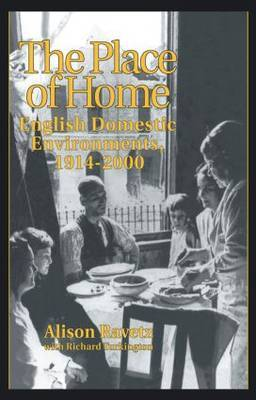 The Place of Home: English Domestic Environments, 1914-2000