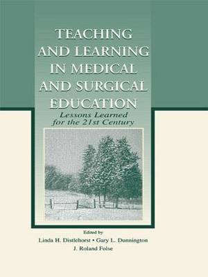 Teaching and Learning in Medical and Surgical Education: Lessons Learned for the 21st Century