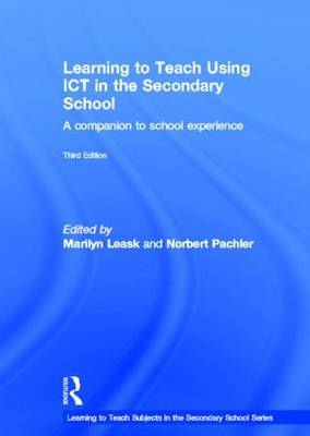 Learning to Teach Using ICT in the Secondary School: A companion to school experience