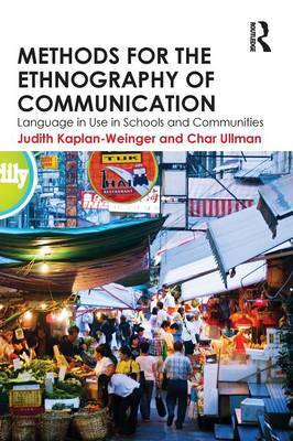 Methods for the Ethnography of Communication: Language in Use in Schools and Communities