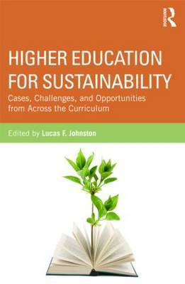 Higher Education for Sustainability: Cases, Challenges, and Opportunities from Across the Curriculum