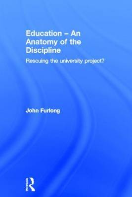 Education - An Anatomy of the Discipline: Rescuing the University Project?