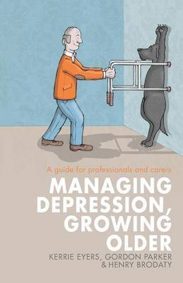 Managing Depression, Growing Older: A guide for professionals and carers