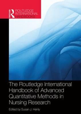 Routledge International Handbook of Advanced Quantitative Methods in Nursing Research