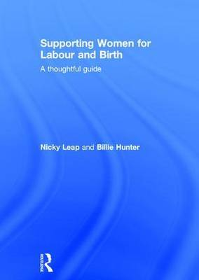 Supporting Women for Labour and Birth: A Thoughtful Guide