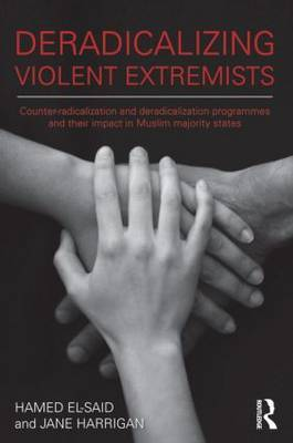 Deradicalising Violent Extremists: Counter-Radicalisation and Deradicalisation Programmes and Their Impact in Muslim Majority States