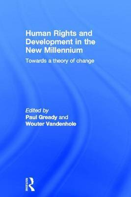 Human Rights and Development in the new Millennium: Towards a Theory of Change