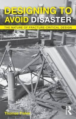 Designing To Avoid Disaster: The Nature of Fracture-Critical Design