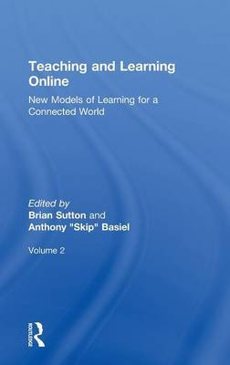Teaching and Learning Online: New Models of Learning for a Connected World: Volume 2