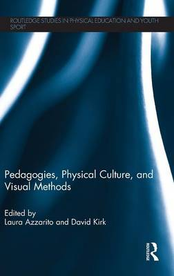 Pedagogies, Physical Culture, and Visual Methods
