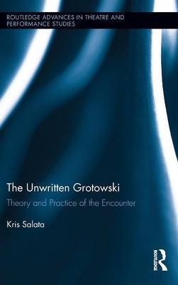 The Unwritten Grotowski: Theory and Practice of the Encounter